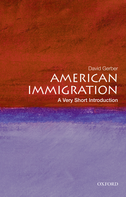 American Immigration: A Very Short Introduction$