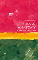 Human AnatomyA Very Short Introduction